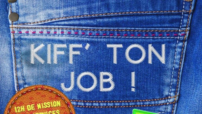 KIFF' TON JOB !